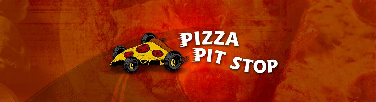 pizza pit stop